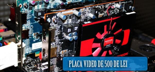 top placi video 500 de lei